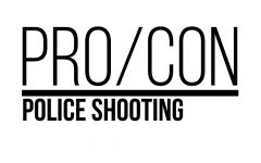 PRO/CON: Police Shooting