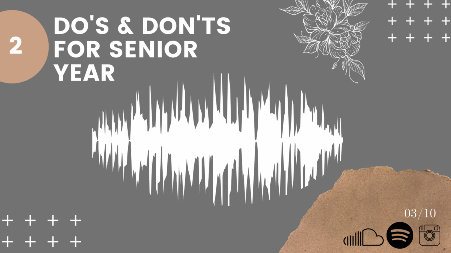 S102: Do's and Don'ts For Senior Year